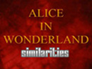 Play Alice in Wonderland Similarities
